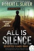 All Is Silence: Deserted Lands Book I (eBook, ePUB)