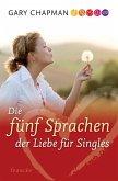 Die fünf Sprachen der Liebe für Singles (eBook, ePUB)