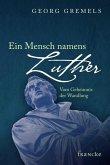 Ein Mensch namens Luther (eBook, ePUB)