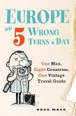 Europe on 5 Wrong Turns a Day (eBook, ePUB)
