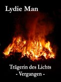 Trägerin des Lichts - Vergangen (eBook, ePUB)