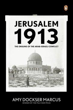 Jerusalem 1913 (eBook, ePUB) - Marcus, Amy Dockser