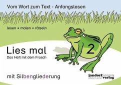 Das Heft mit dem Frosch / Lies mal Bd.2 (mit Silbengliederung) - Wachendorf, Peter; Debbrecht, Jan