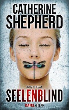 Seelenblind / Zons-Thriller Bd.6 - Shepherd, Catherine
