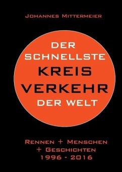 Der schnellste Kreisverkehr der Welt (eBook, ePUB) - Mittermeier, Johannes