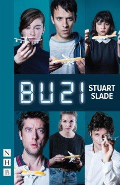 BU21 (NHB Modern Plays) (eBook, ePUB) - Slade, Stuart