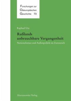 Russlands unbrauchbare Vergangenheit (eBook, PDF) - Utz, Raphael