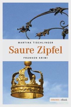 Saure Zipfel (eBook, ePUB) - Tischlinger, Martina