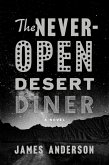 The Never-Open Desert Diner (eBook, ePUB)