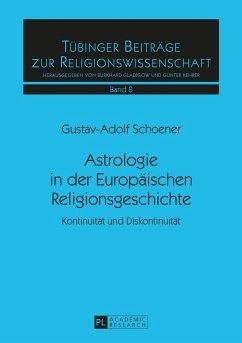 Astrologie in der Europäischen Religionsgeschichte - Schoener, Gustav-Adolf