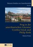 Prag in der amerikanischen Literatur: Cynthia Ozick und Philip Roth