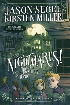 Nightmares! the Sleepwalker Tonic - Segel, Jason; Miller, Kirsten