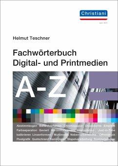 Fachwörterbuch Digital- und Printmedien - Teschner, Helmut