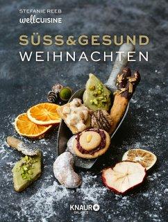 Süß & gesund – Weihnachten (eBook, ePUB) - Reeb, Stefanie
