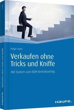 Verkaufen ohne Tricks und Kniffe - Steitz, Holger