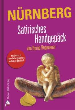 Nürnberg Satirisches Handgepäck - Regenauer, Bernd