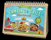 Das fabelhafte Camping & Grill Kochbuch