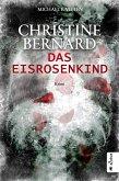 Das Eisrosenkind / Christine Bernard Bd.2 (eBook, ePUB)