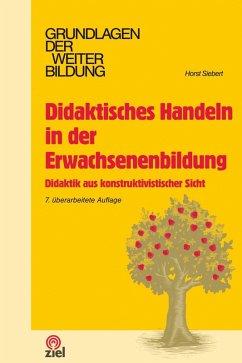 Didaktisches Handeln in der Erwachsenenbildung (eBook, ePUB) - Siebert, Horst
