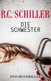 Die Schwester - Psychothriller (eBook, ePUB)