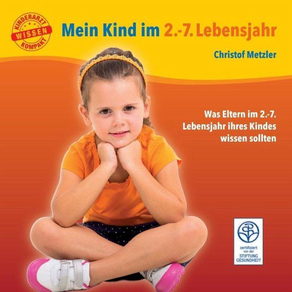 Mein Kind im 2.-7. Lebensjahr (eBook, ePUB) - Christof Metzler