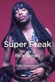 Super Freak: The Life of Rick James