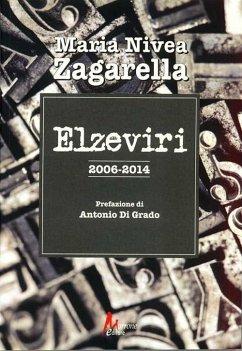Elzeviri 2006-2014 - Zagarella, M. Nivia
