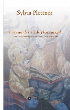 Pia und das Teddybärenland - Plettner, Sylvia