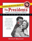 The Politically Incorrect Guide to the Presidents, Part 2: From Wilson to Obama