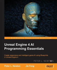 Unreal Engine 4 AI Programming Essentials - Newton, Peter L; Feng, Jie