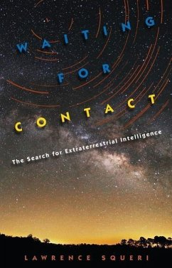 Waiting for Contact: The Search for Extraterrestrial Intelligence - Squeri, Lawrence