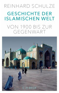 Geschichte der Islamischen Welt (eBook, ePUB) - Schulze, Reinhard