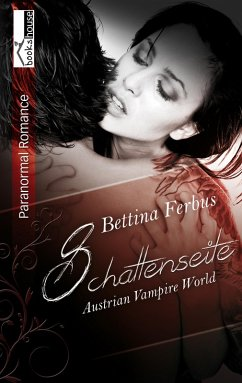 Schattenseite - Austrian Vampire World (eBook, ePUB) - Ferbus, Bettina