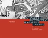 Der Salzburger Pressefotograf Franz Krieger (1914–1993)