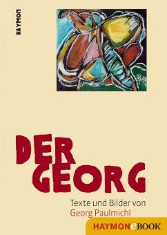 Der Georg (eBook, ePUB) - Paulmichl, Georg