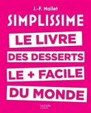 Simplissime. Le livre de desserts le + facile du monde