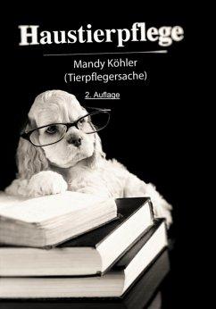 Haustierpflege 2. Auflage (eBook, ePUB) - Köhler, Mandy