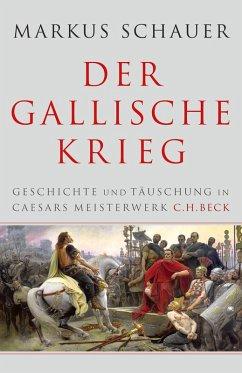 Der Gallische Krieg (eBook, ePUB) - Schauer, Markus