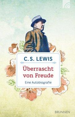 Überrascht von Freude (eBook, ePUB) - Lewis, C. S.