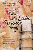 Wenn die Liebe Trauer trägt (eBook, ePUB)