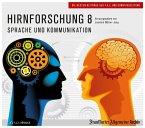 Sprache und Kommunikation, 2 Audio-CDs / Hirnforschung, Audio-CDs Tl.8