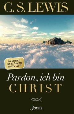 Pardon, ich bin Christ