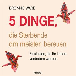 5 Dinge, die Sterbende am meisten bereuen (MP3-Download) - Ware, Bronnie