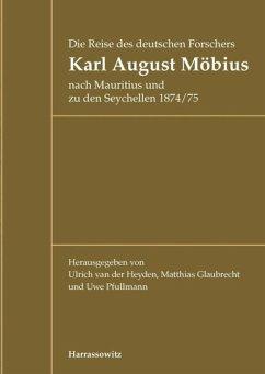 Die Reise des deutschen Forschers Karl August Möbius nach Mauritius und zu den Seychellen 1874/75 (eBook, PDF)