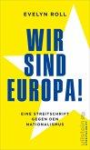 Wir sind Europa! (eBook, ePUB)