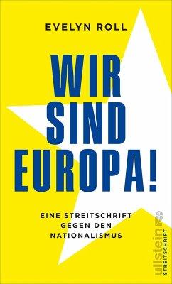 Wir sind Europa! (eBook, ePUB) - Roll, Evelyn