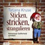 Sticken, stricken, strangulieren / Kommissar Siegfried Seifferheld Bd.5 (MP3-Download)