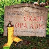 Grabt Opa aus!: Ein rabenschwarzer Alpenkrimi (MP3-Download)