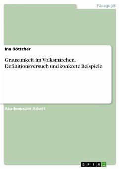 Grausamkeit im Volksmärchen. Definitionsversuch und konkrete Beispiele (eBook, PDF)