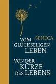 Vom glückseligen Leben / Von der Kürze des Lebens (eBook, ePUB)